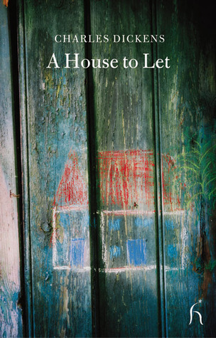 A House to Let by Elizabeth Gaskell, Charles Dickens, Adelaide Anne Procter, Wilkie Collins