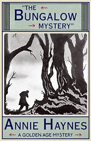 The Bungalow Mystery by Annie Haynes