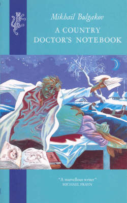 A Country Doctor's Notebook by Mikhail Bulgakov, Михаил Булгаков