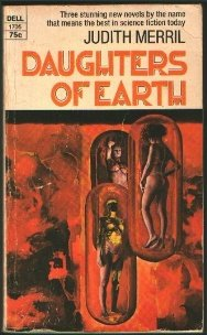 Daughters of Earth by Judith Merril