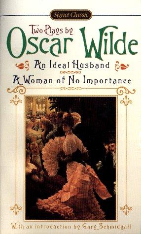 An Ideal Husband; A Woman of No Importance by Gary Schmidgall, Oscar Wilde