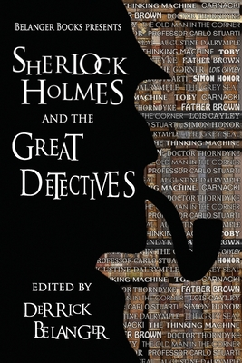 Sherlock Holmes and the Great Detectives by Robert Perret, Chris Chan, Will Murray
