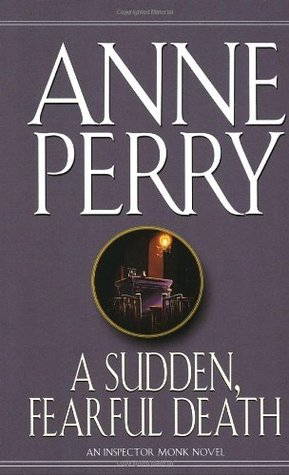 A Sudden, Fearful Death by Anne Perry