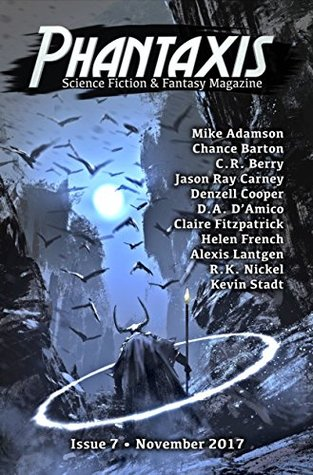 Phantaxis 7 by D.A. D'Amico, Mike Adamson, Helen French, C.R. Berry, Jason Ray Carney, Alexis Lantgen, Claire Fitzpatrick, Chance Barton, Denzell Cooper, Carter J. Hughes, Kevin Stadt, R.K. Nickel