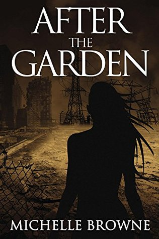 After the Garden (The Memory Bearers Saga #1) by Michelle Browne