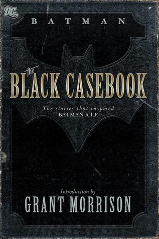 Batman: The Black Casebook by Dick Sprang, Ed Herron, Edmond Hamilton, Bill Finger, Grant Morrison, Sheldon Moldoff, Lew Sayre Schwartz