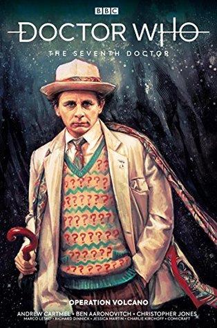 Doctor Who: The Seventh Doctor Vol. 1: Operation Volcano by Jessica Martin, Richard Dinnick, Paul Cornell, Andrew Cartmel, Ben Aaronovitch, Christopher Jones, John Stokes