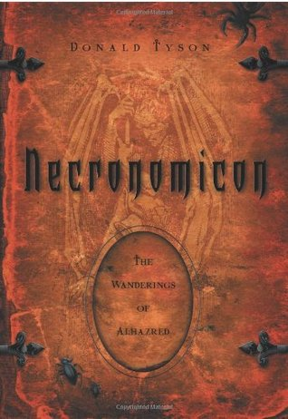 Necronomicon: The Wanderings of Alhazred by Donald Tyson
