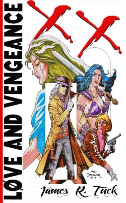 Love And Vengeance by James R. Tuck