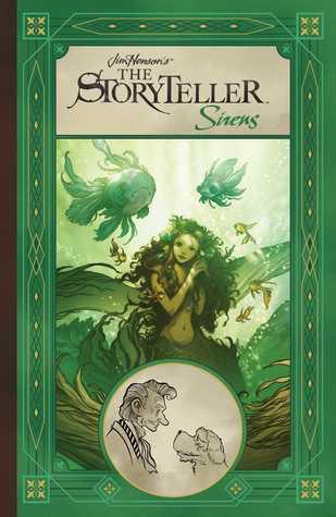 Jim Henson's The Storyteller: Sirens by Jakub Rebelka, Aud Koch, Chan Chau, Sarah Webb, Bartosz Sztybor