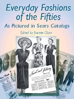 Everyday Fashions of the Fifties as Pictured in Sears Catalogs by