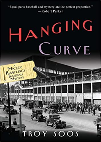 Hanging Curve:: A Mickey Rawlings Baseball Mystery by Troy Soos