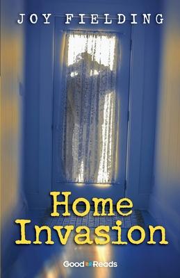 Home Invasion by Joy Fielding