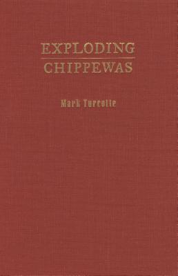 Exploding Chippewas by Mark Turcotte