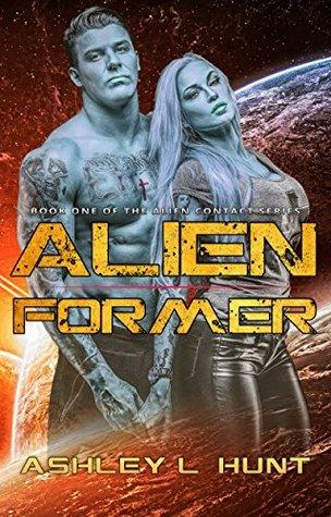 Alien Former by Ashley L. Hunt