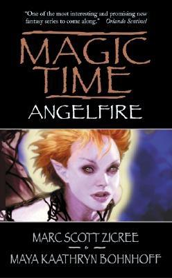 Magic Time: Angelfire by Marc Zicree, Maya Kaathryn Bohnhoff