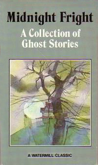 Midnight Fright: A Collection of Ghost Stories by Charlotte Perkins Gilman, E. Nesbit, Charles Dickens, Guy de Maupassant, Oliver Onions