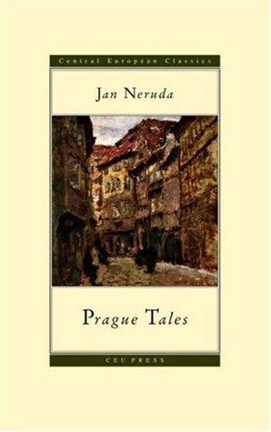 Prague Tales by Jan Neruda, Michael Henry Heim