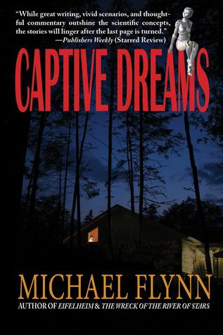 Captive Dreams by Michael Flynn