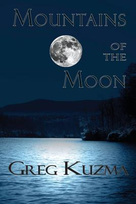 Mountains of the Moon by Greg Kuzma