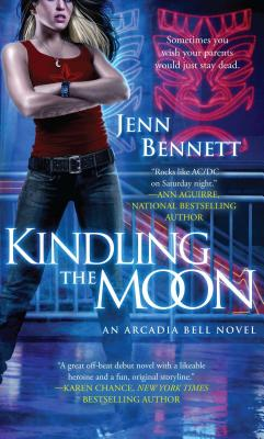 Kindling the Moon: An Arcadia Bell Novel by Jenn Bennett