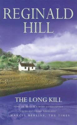The Long Kill by Reginald Hill, Patrick Ruell