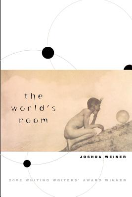 The World's Room by Joshua Weiner