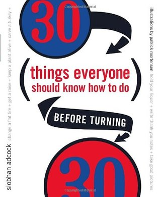 30 Things Everyone Should Know How to Do Before Turning 30 by Siobhan Adcock