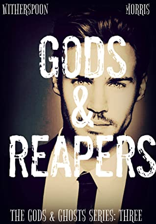 Gods & Reapers by Cynthia D. Witherspoon, T.H. Morris