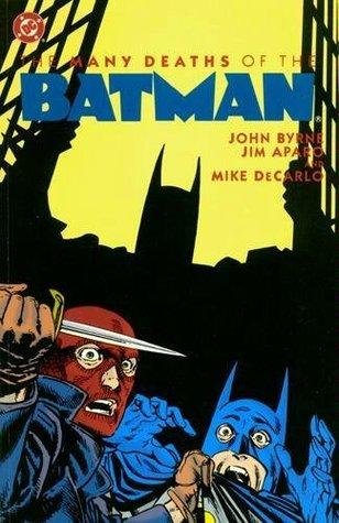 Batman: The Many Deaths of the Batman by Mike DeCarlo, John Byrne, Jim Aparo
