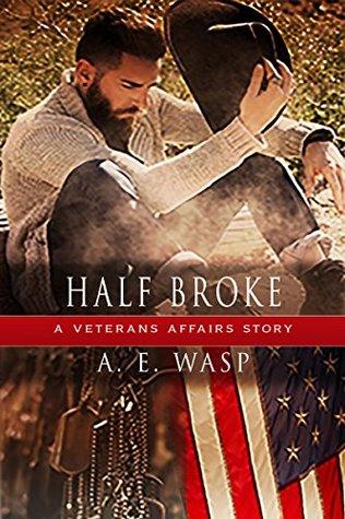 Half Broke by A.E. Wasp