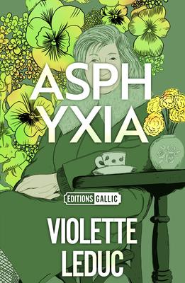 Asphyxia by Violette Leduc