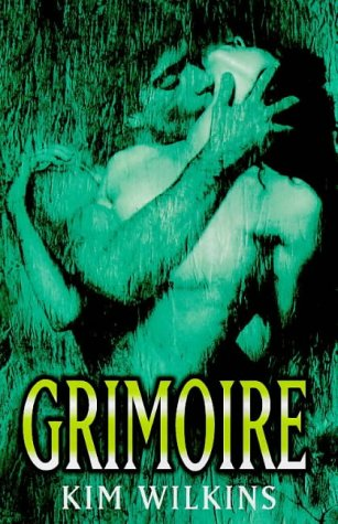 Grimoire by Kim Wilkins