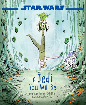 Star Wars a Jedi You Will Be by Preeti Chhibber