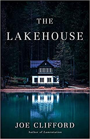 The Lakehouse by Joe Clifford
