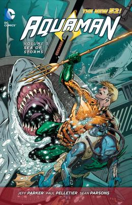 Aquaman, Volume 5: Sea of Storms by Jeff Parker