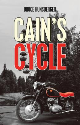 Cain's Cycle by Bruce Hunsberger