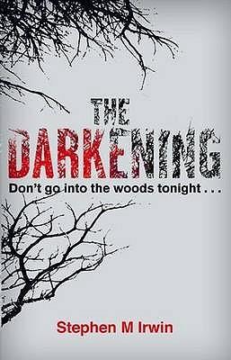 The Darkening by Stephen M. Irwin