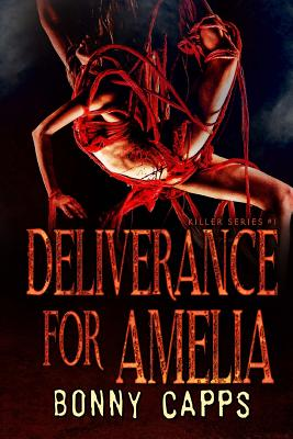 Deliverance for Amelia by Bonny Capps