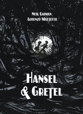 Hansel and Gretel Oversized Deluxe Edition: A Toon Graphic by Neil Gaiman