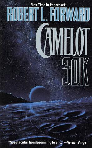 Camelot 30K by Robert L. Forward