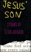 Jesus' Son: Stories by Denis Johnson