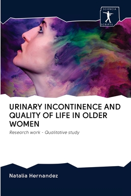 Urinary Incontinence and Quality of Life in Older Women by Natalia Hernandez