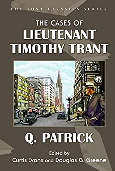 The Cases of Lieutenant Timothy Trant by Douglas G. Greene, Curtis Evans, Q. Patrick