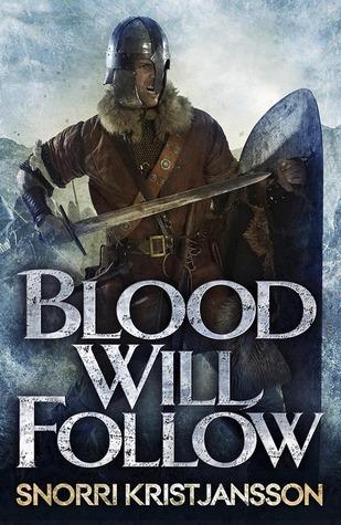 Blood Will Follow by Snorri Kristjansson