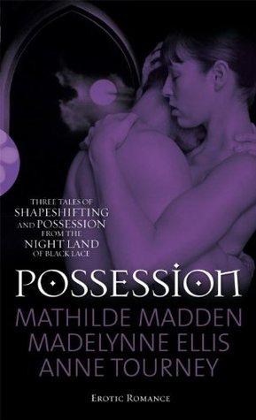 Possession by Anne Tourney, Mathilde Madden, Madelynne Ellis