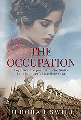 The Occupation: Loyalties are pushed to the limits in this powerful wartime saga by Deborah Swift