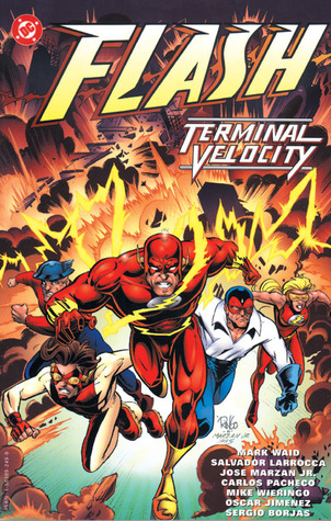 The Flash: Terminal Velocity by Oscar Jimenez, José Marzán Jr., Carlos Pacheco, Mark Waid, Sergio Borjas, Mike Wieringo, Bob Kahan, Salvador Larroca