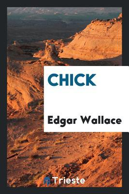 Chick by Edgar Wallace