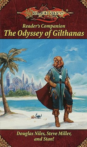 The Odyssey of Gilthanas (Dragonlance Reader's Companion) by Douglas Niles, Steve Miller, Stan Brown